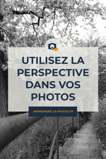 Utilisez la perspective dans vos photos