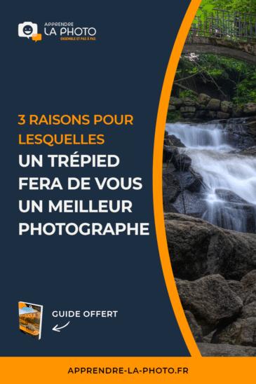 3 raisons pour lesquelles un trépied fera de vous un meilleur photographe