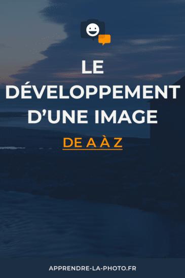 Le développement d'une image de A à Z