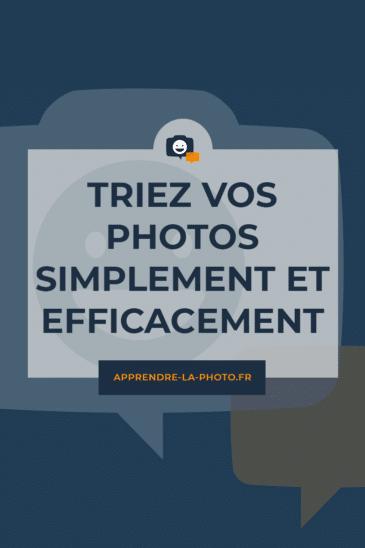 Triez vos photos simplement et efficacement