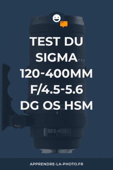 Test du Sigma 120-400mm f/4.5-5.6 DG OS HSM