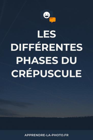 Les différentes phases du crépuscule
