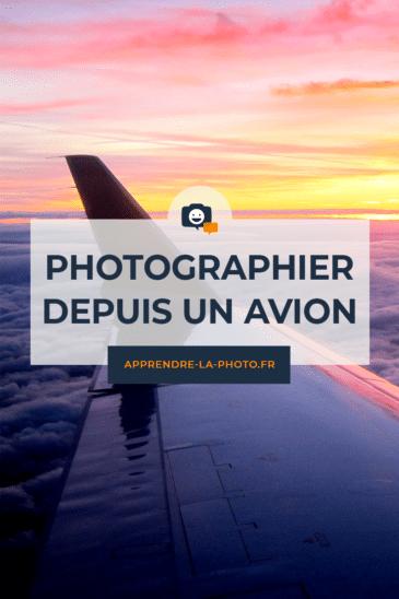 Photographier depuis un avion