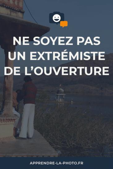 Ne soyez pas un extrémiste de l'ouverture!