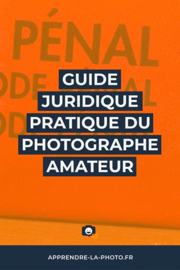 Guide juridique pratique du photographe amateur