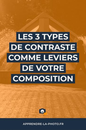 Les 3 types de contraste comme leviers de votre composition