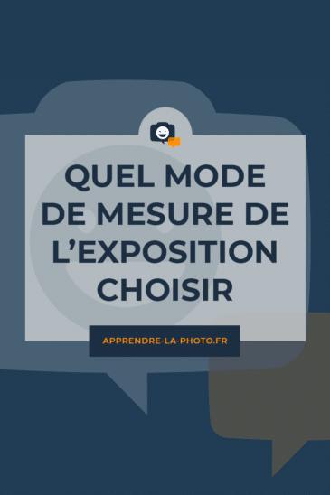 Quel mode de mesure de l'exposition choisir?