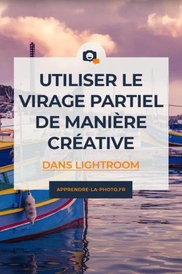 Utiliser le virage partiel de manière créative dans Lightroom