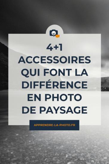 4+1 accessoires qui font la différence en photo de paysage