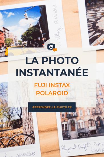 La photo instantanée (Fuji Instax, Polaroid, …)