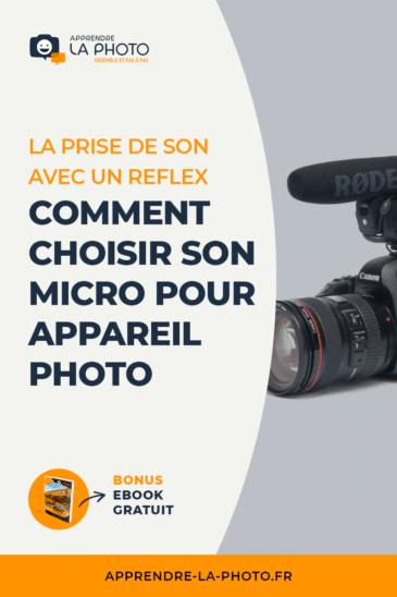La prise de son avec un reflex: comment choisir son micro pour appareil photo?