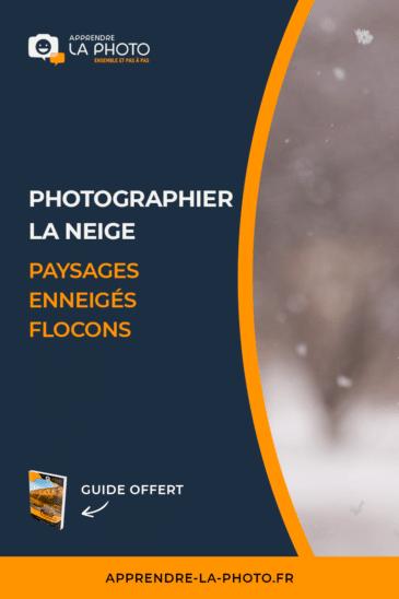 Photographier la neige: paysages enneigés, flocons, …
