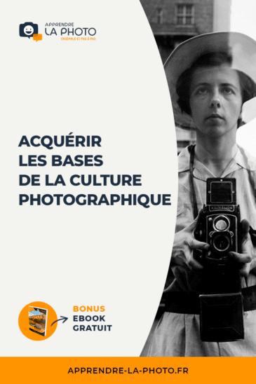 Acquérir les bases de la culture photographique