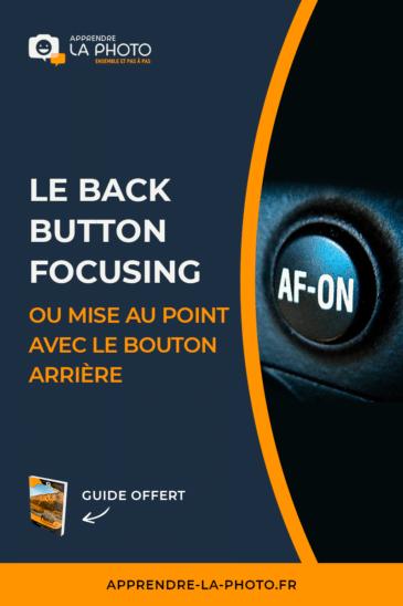 Le back button focusing, ou mise au point avec le bouton arrière