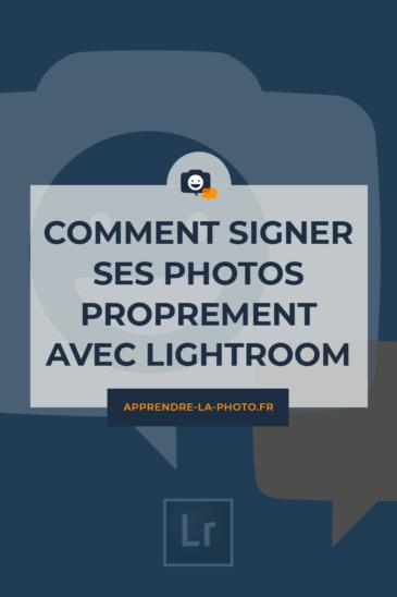 Comment signer ses photos proprement avec Lightroom