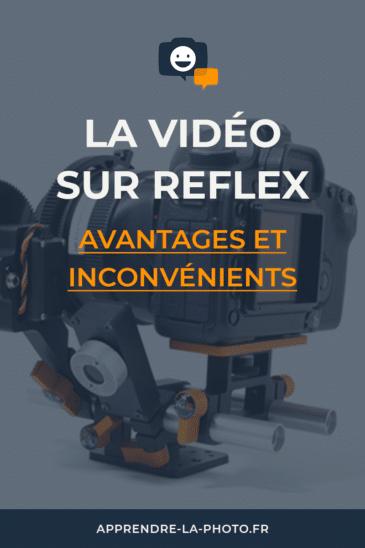 La vidéo sur reflex: avantages et inconvénients