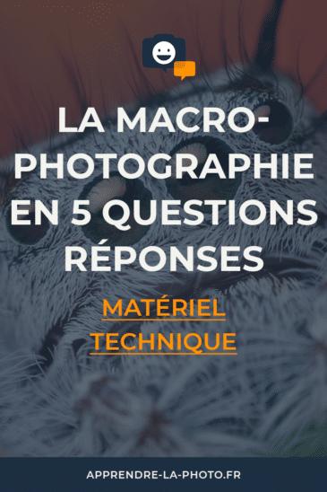 La macrophotographie en 5 questions/réponses: matériel (objectif macro), technique, etc.