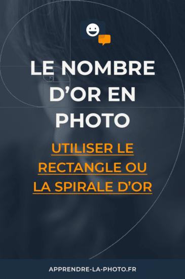 Le nombre d'or en photo: utiliser le rectangle ou la spirale d'or