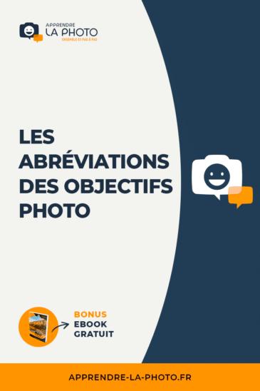 Les abréviations des objectifs photo