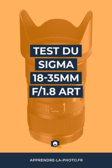 Test du Sigma 18-35mm f/1.8 Art