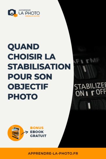 Quand choisir la stabilisation pour son objectif photo?