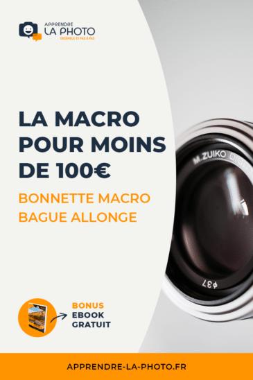 La macro pour moins de 100€: bonnette macro (filtre), bague allonge (tube), …