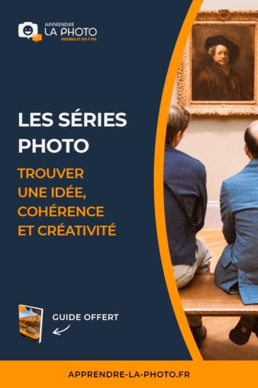 Les séries photo: trouver une idée / un thème, cohérence et créativité
