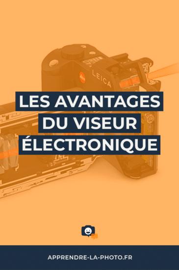 Les avantages du viseur électronique