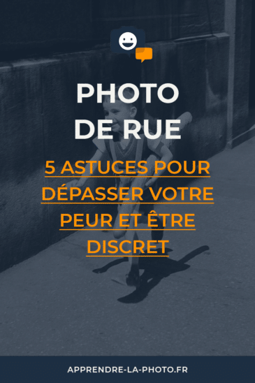 Photo de rue: 5 astuces pour dépasser votre peur et être discret