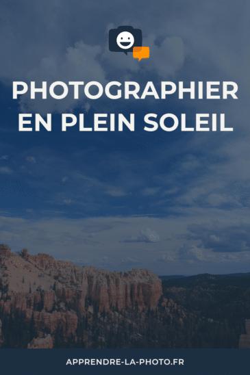 Photographier en plein soleil