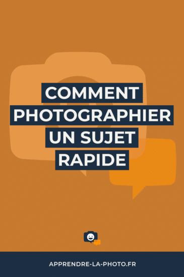 Comment photographier un sujet rapide