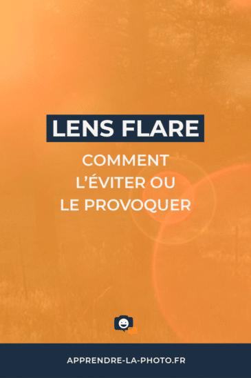 Lens flare: comment l'éviter (ou le provoquer)