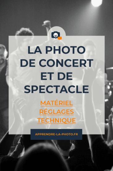 La photo de concert et de spectacle