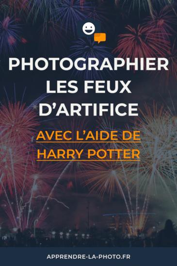 Photographier les feux d'artifice (avec l'aide de Harry Potter)